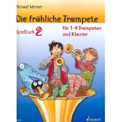 Werner, Michael: Die fröhliche Trompete Spielbuch 2 : für 1-4 Trompeten und Klavier