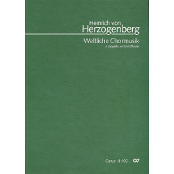 Herzogenberg, Heinrich Freiherr von: Weltliche Chormusik : f├╝r gem Chor a cappella und mit Klavier Partitur