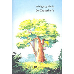 König, Wolfgang: Die Zauberharfe : für Kinderchor, Sprecher, Horn, Flautino, 2 Violinen, Akkordeon, Gitarre Kontrabass, 1-4