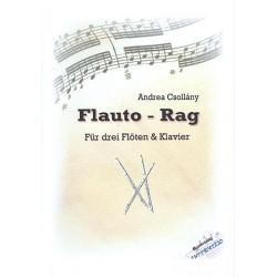 Csoll├íny, Andrea: Flauto-Rag : f├╝r 3 Fl├Âten und Klavier Partitur und Stimmen
