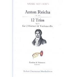Reicha, Anton (Antoine) Joseph: 12 Trios op.93 : für 2 Hörner und Violoncello Partitur und Stimmen