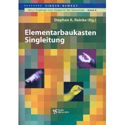 Reinke, Stephan A.: Elementarbaukasten Singleitung : neue Zugänge zum Singen in der Gemeinde Band 4
