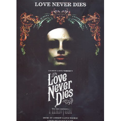 Lloyd Webber, Andrew: Love never dies: piano/vocal/guitar Einzelausgabe