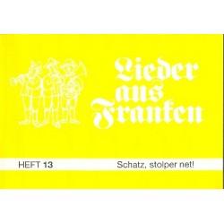 Lieder aus Franken Band 13 - Schatz stolper net : Liederbuch