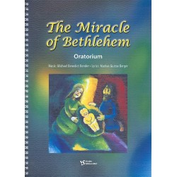 Bender, Michael Benedict: The Miracle of Bethlehem : for narrator, mixed chorus and instruments score en