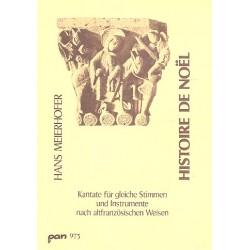 Meierhofer, Hans: Histoire de Noel : f├╝r gleiche Stimmen und Instrumente Partitur