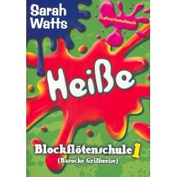 Watts, Sarah: Heiße Blockflötenschule Band 1: Lehrerhandbuch