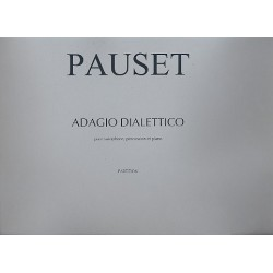 Pauset, Brice: Adagio dialettico pour saxophone, percussion et piano partition