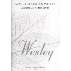 Wesley, Samuel Sebastian *1810: Ascribe unto the Lord for mixed chorus and organ score