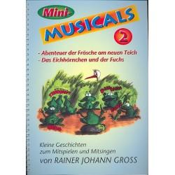 Gross, Rainer Johann: Mini-Musicals Band 2 : Kleine Geschichten zum Spielen und Singen