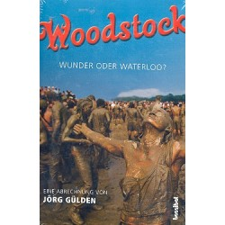 G├╝lden, J├╝rgen: Woodstock : Wunder oder Waterloo?