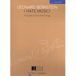 Bernstein, Leonard: I hate Music : für Gesang (hoch) und Klavier