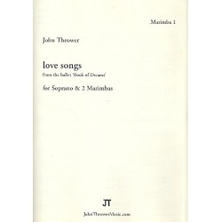 Thrower, John: Love Songs : for soprano and 2 marimbas score and parts