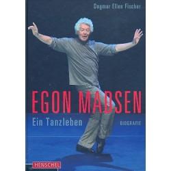 Fischer, Dagmar Ellen: Egon Madsen : Ein Tanzleben