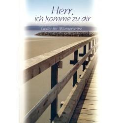 Herr ich komme zu dir : für Männerchor und Klavier Partitur