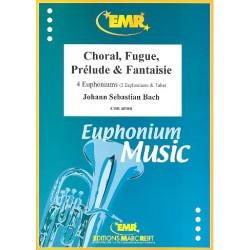 Bach, Johann Sebastian: Choral Fugue Prélude und Fantaisie : for 4 euphoniums (3 euphoniums and tuba) score and parts