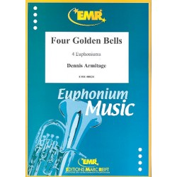 Armitage, Dennis: 4 Golden Bells : for 4 euphoniums score and parts