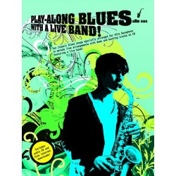 Playalong Blues with a Live Band (+CD) : for alto saxophone