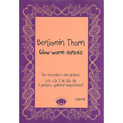 Thorn, Benjamin: Glow-Worm Dances : for 8 recorders and 4 guitars (harpsichord ad lib) score and parts